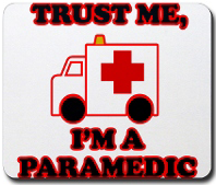 Trust me, I'm a Paramedic