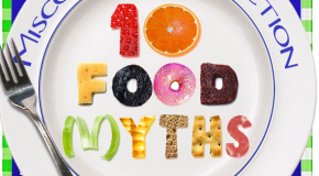 10 Food Myths Dispelled