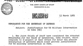 This Day in History: A Proposal by the Joint Chiefs of Staff Suggesting That the U.S. Military Should Commit Acts of Terrorism in the U.S. and Blame it on Cuba is Presented to the Secretary of Defense