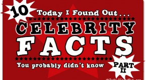 10 Celebrity Facts You Probably Didn't Know – Part 2