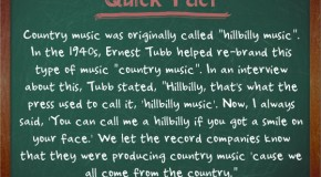 "Country Music was Originally Called ""Hillbilly Music"""