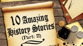 10 Amazing History Stories (Part-2)