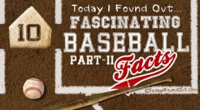 10 Fascinating Baseball Facts (Part-2)