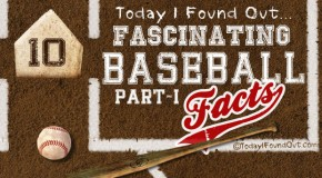 10 Fascinating Baseball Facts (Part-1)