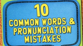 10 Common Word & Pronunciation Mistakes