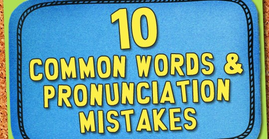 10 Common Word & Pronunciation Mistakes Thumbnail