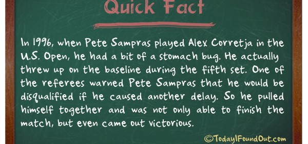 TIFO Quick Fact- Pete Sampras threw Up During A Game