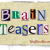 Today's Brain Teasers: I Never Was…