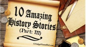 10 Amazing History Stories Part 3