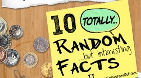 10 Totally Random Facts Part-2