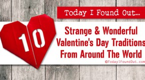10 Strange and Wonderful Valentine&#8217;s Day Traditions from Around The World
