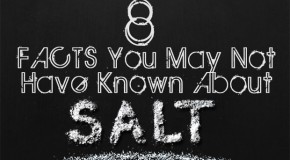 8 Facts You May Not Have Known About Salt