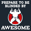 Blinded by Awesome