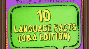 10 More Language Facts (Q&A Edition)
