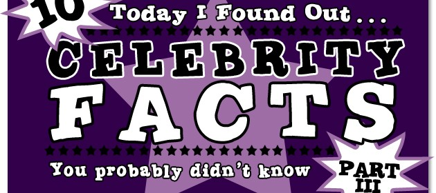 Celebrity Facts- Part 3 featured image