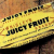 The Fruit in Juicy Fruit