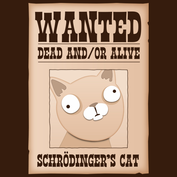 Schrodingers-Cat-Wanted-Dead-And-Or-Alive