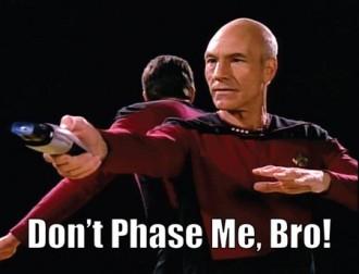 Don't Phase Me, Bro!