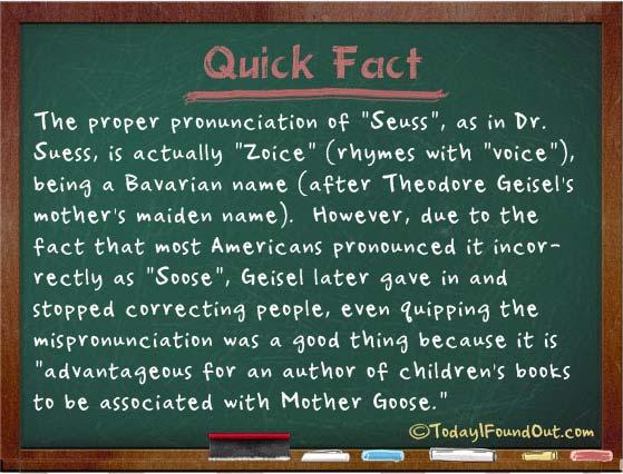 the  u0026quot seuss u0026quot  in dr  seuss is supposed to be pronounced  u0026quot zoice u0026quot